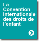 La Convention Internationnale des droits de l'enfant